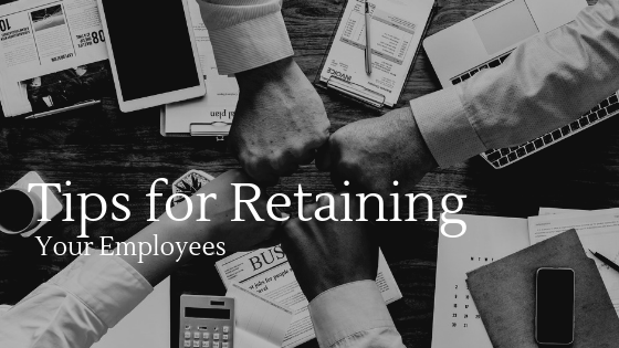 Tips for Retaining Your Employees in 2019